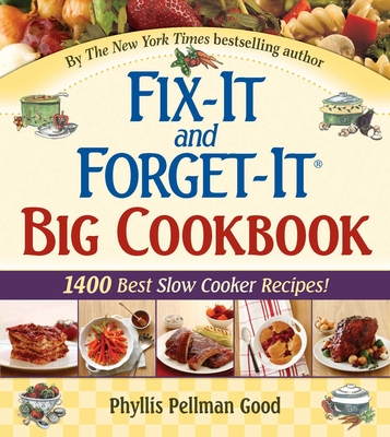 Fix-It and Forget-It Big Cookbook: 1400 Best Slow Cooker Recipes! - Good, Phyllis Pellman