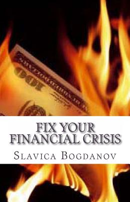 Fix Your Financial Crisis - Bogdanov, Slavica