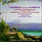 Flagello: Serenata/The Land-Song Cycle/Symphony No.2/Symphonic Waltzes