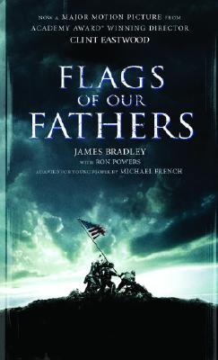 Flags of Our Fathers: A Young People's Edition - Bradley, James, and Powers, Ron, and French, Michael (Adapted by)