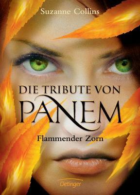 Flammender Zorn (Die Tribute Von Panem 3) - Collins, Suzanne