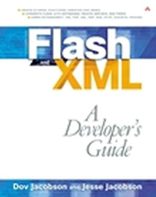 Flash and XML: A Developer's Guide - Jacobson, Dov, and Jacobson, Jesse