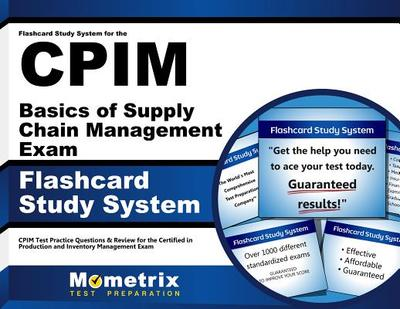 Flashcard Study System for the Cpim Basics of Supply Chain Management Exam: Cpim Test Practice Questions & Review for the Certified in Production and Inventory Management Exam - Editor-Cpim Exam Secrets