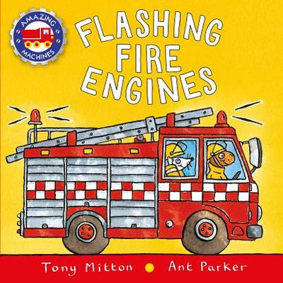 Flashing Fire Engines - Mitton, Tony, and Parker, Ant
