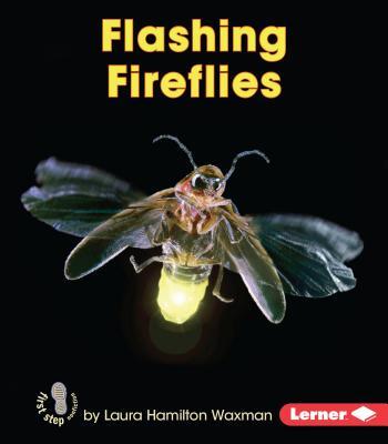 Flashing Fireflies - Waxman, Laura Hamilton