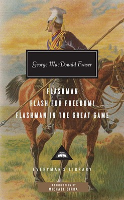 Flashman, Flash for Freedom!, Flashman in the Great Game - Fraser, George MacDonald, and Dirda, Michael (Introduction by)