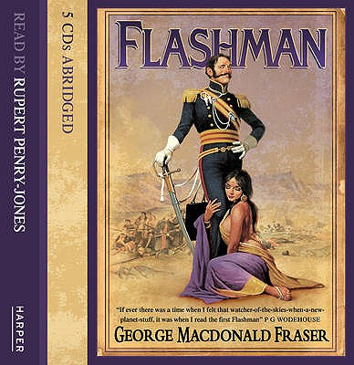 Flashman - Fraser, George MacDonald, and Penry-Jones, Rupert (Read by)