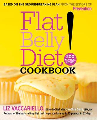 Flat Belly Diet! Cookbook: 200 New Mufa Recipes - Vaccariello, Liz, and Sass, Cynthia