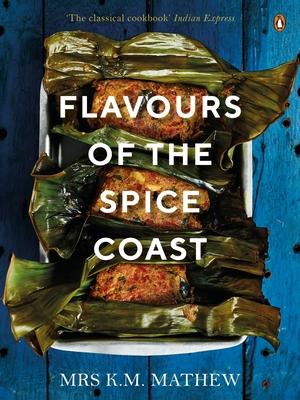 Flavours Of The Spice Coast - Mathew, K.M. Pala