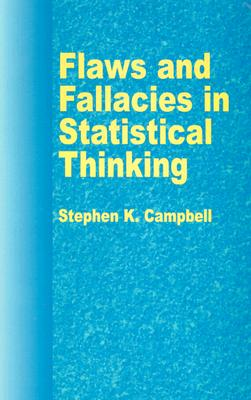 Flaws and Fallacies in Statistical Thinking - Campbell, Stephen K