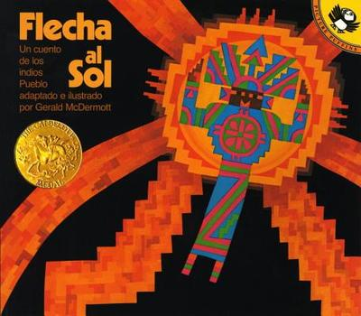 Flecha Al Sol: Un Cuento de Los Indios Pueblo - McDermott, Gerald