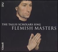 Flemish Masters - The Tallis Scholars (choir, chorus)
