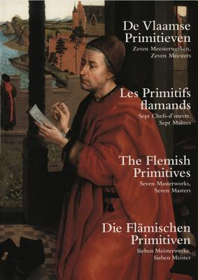 Flemish Primitives: Seven Masterworks, Seven Masters - Vermeersch, Valentin, and Alkins, Ted (Translated by)