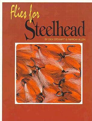 Flies for Steelhead - Stewart, Dick, and Allen, Farrow