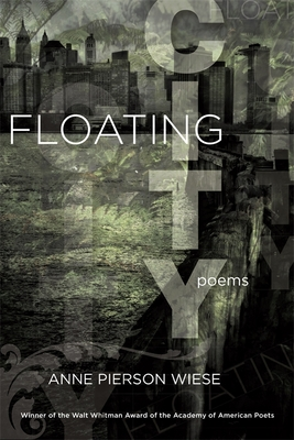 Floating City: Poems - Wiese, Anne Pierson