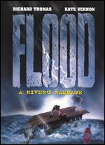 Flood: A River's Rampage - Bruce Pittman