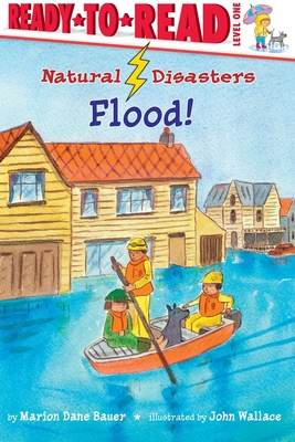 Flood! - Bauer, Marion Dane, and Wallace, John (Illustrator)