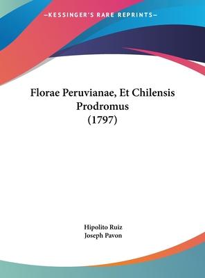 Florae Peruvianae, Et Chilensis Prodromus (1797) - Ruiz, Hipolito, and Pavon, Joseph