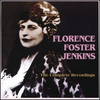 Florence Foster Jenkins: The Complete Recordings - Cosme McMoon (piano); Florence Foster Jenkins (soprano)
