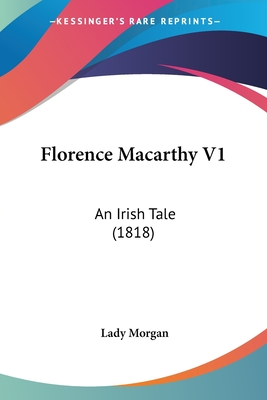 Florence Macarthy V1: An Irish Tale (1818) - Morgan, Lady