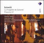 Florent Schmitt: La Trag�die de Salom�; Psaume 47