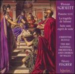 Florent Schmitt: Psaume XLVII: La trag�die de Salom�; Suite sans esprit de suite
