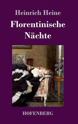 Florentinische Nachte - Heine, Heinrich