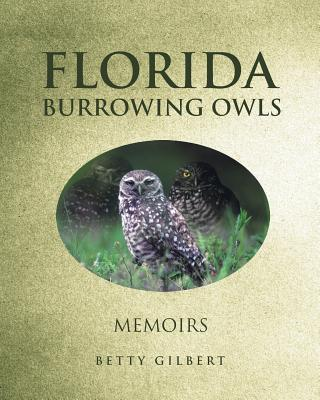Florida Burrowing Owls - Gilbert, Betty