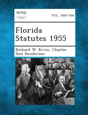 Florida Statutes 1955 - Ervin, Richard W, and Henderson, Charles Tom