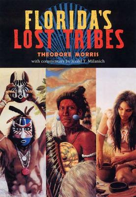 Florida's Lost Tribes - Milanich, Jerald T