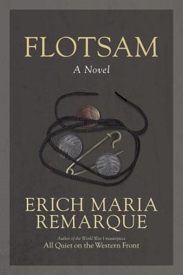 Flotsam - Remarque, Erich Maria, and Lindley, Denver (Translated by)