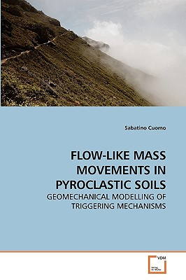 Flow-Like Mass Movements in Pyroclastic Soils - Cuomo, Sabatino