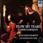 Flow My Tears: Larmes Baroques