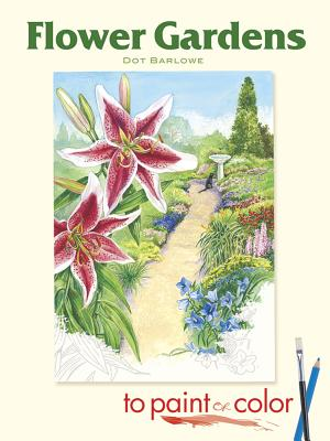 Flower Gardens to Paint or Color - Barlowe, Dot