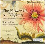 Flower of All Virginity: Eton Choirbook, Vol. 4