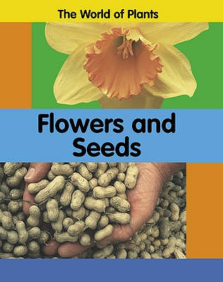 Flowers and Seeds - Bradigan, Carrie, and Dunne, Richard