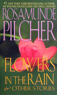 Flowers in the Rain: And Other Stories - Pilcher, Rosamunde