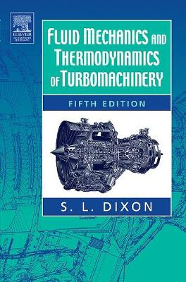 Fluid Mechanics, Thermodynamics of Turbomachinery - Dixon, S Larry