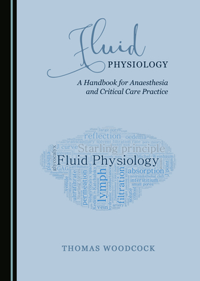 Fluid Physiology: A Handbook for Anaesthesia and Critical Care Practice - Woodcock, Thomas