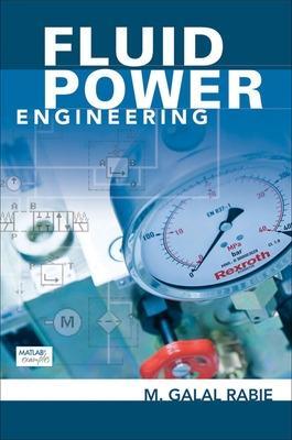 Fluid Power Engineering - Rabie, M Galal, Dr.