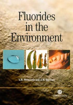 Fluorides in the Environment: Effects on Plants and Animals - Weinstein, L H, and Davison, A W, and Weinstein, Leonard H