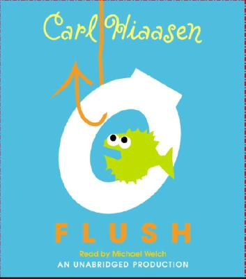 Flush - Hiaasen, Carl, and Welch, Michael (Read by)