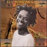 Fly African Eagle: The Best of African Reggae