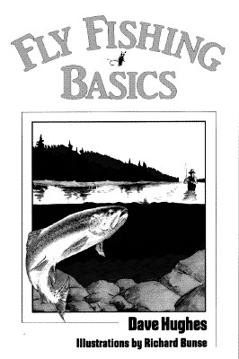Fly Fishing Basics - Hughes, Dave