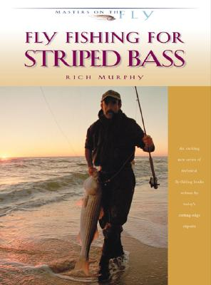 Fly Fishing for Striped Bass - Murphy, Rich