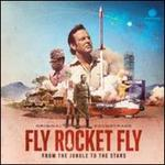 Fly Rocket Fly: From the Jungle to the Stars