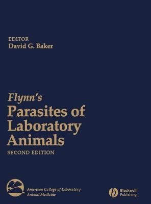 Flynn's Parasites of Laboratory Animals - Baker, David G (Editor)