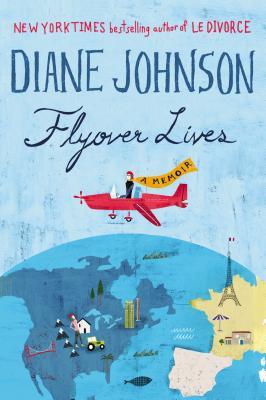 Flyover Lives: A Memoir - Johnson, Diane