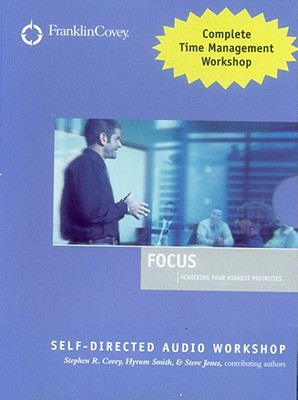 Focus Audio Workshop - Covey, Stephen R, Dr. (Read by), and Jones, Steve
