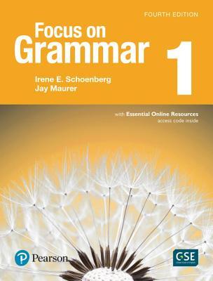 Focus on Grammar 1 with Essential Online Resources - Schoenberg, Irene, and Maurer, Jay